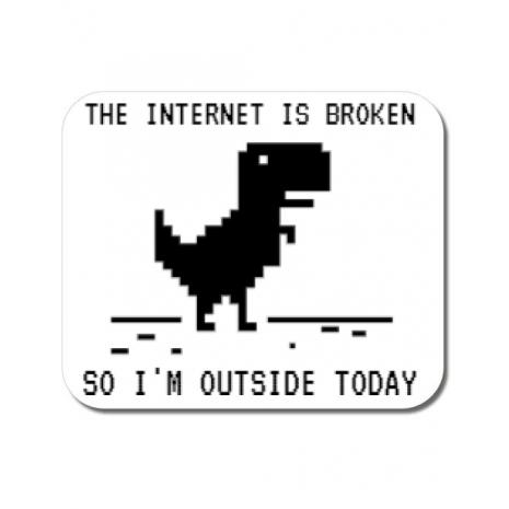 Mousepad personalizat The internet is broken Alb