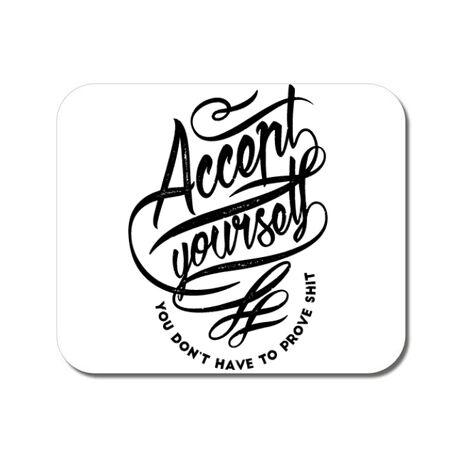Mousepad personalizat Accept Yourself Alb