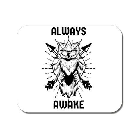 Mousepad personalizat Always awake Alb