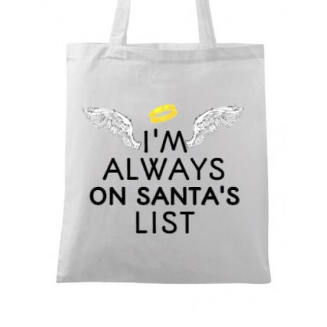 Sacosa din panza Always on santa's list Alb