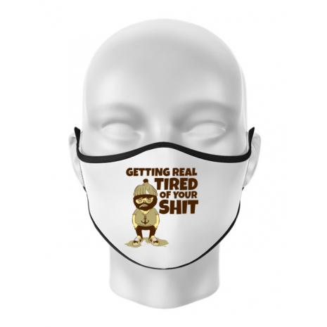 Masca personalizata reutilizabila Tired of your shit Alb