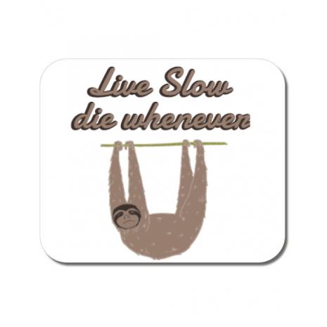 Mousepad personalizat Live slow, die whenever Alb