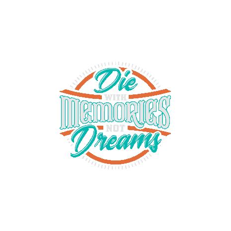 Tricou Die With Memories Not Dreams