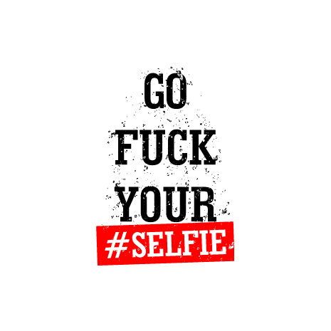 Tricou Fuck your selfie