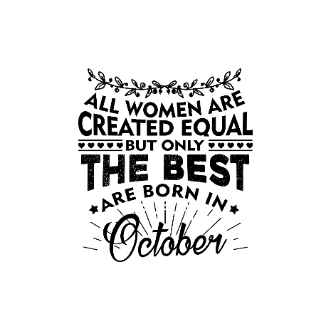 Tricou The best women are born in October
