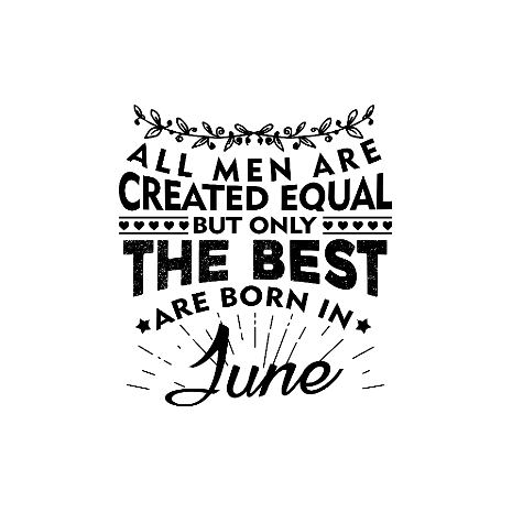 Tricou The best men are born in June