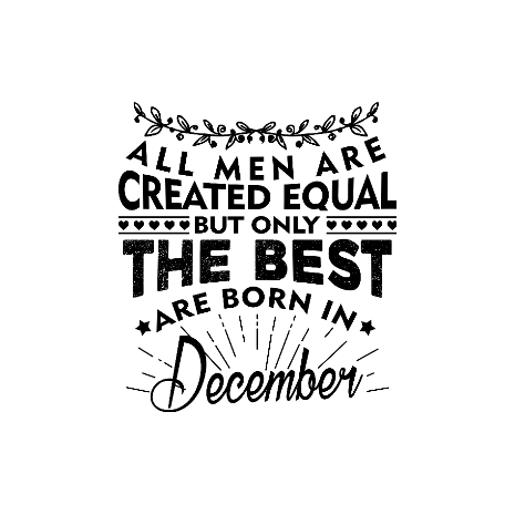 Tricou The best men are born in December