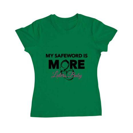 Tricou ADLER dama My safeword is more Verde mediu