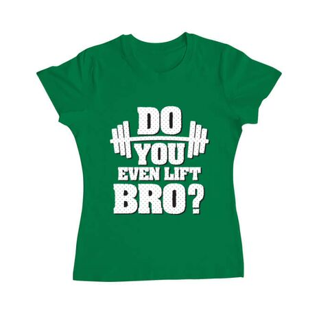Tricou ADLER dama Do you even lift Verde mediu