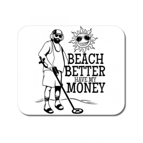 Mousepad personalizat Beach better have my money Alb