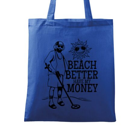 Sacosa din panza Beach better have my money Albastru regal