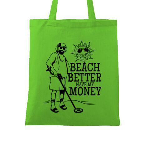 Sacosa din panza Beach better have my money Verde mar