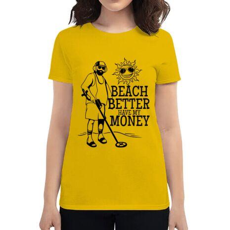 Tricou ADLER dama Beach better have my money Galben