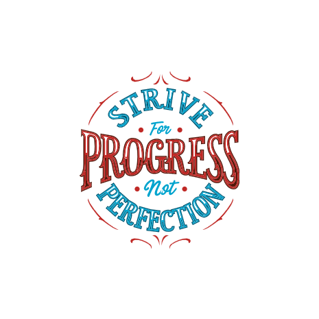 Tricou Strive For Progress Not Perfection