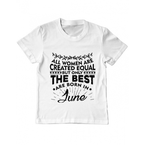 Tricou ADLER copil The best women are born in June Alb