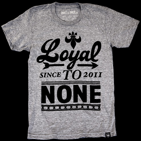 loyal to none