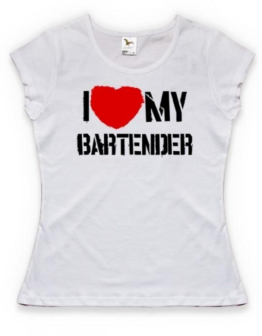 I LOVE MY BARTENDER